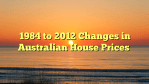 1984 to 2012 Changes in Australian House Prices