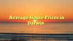 Average House Prices in Darwin