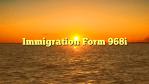 Immigration Form 968i