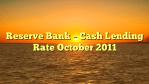 Reserve Bank – Cash Lending Rate October 2011