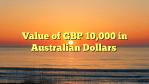 Value of GBP 10,000 in Australian Dollars