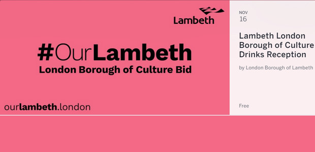 Lambeth Borough of Culture bid: Opportunity to put your views to Cllr Peck at a drinks reception, 16th Nov