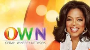 OWN- Oprah Winfrey Network