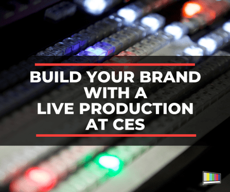 live production at CES, CES live production, live, production, CES, Las Vegas
