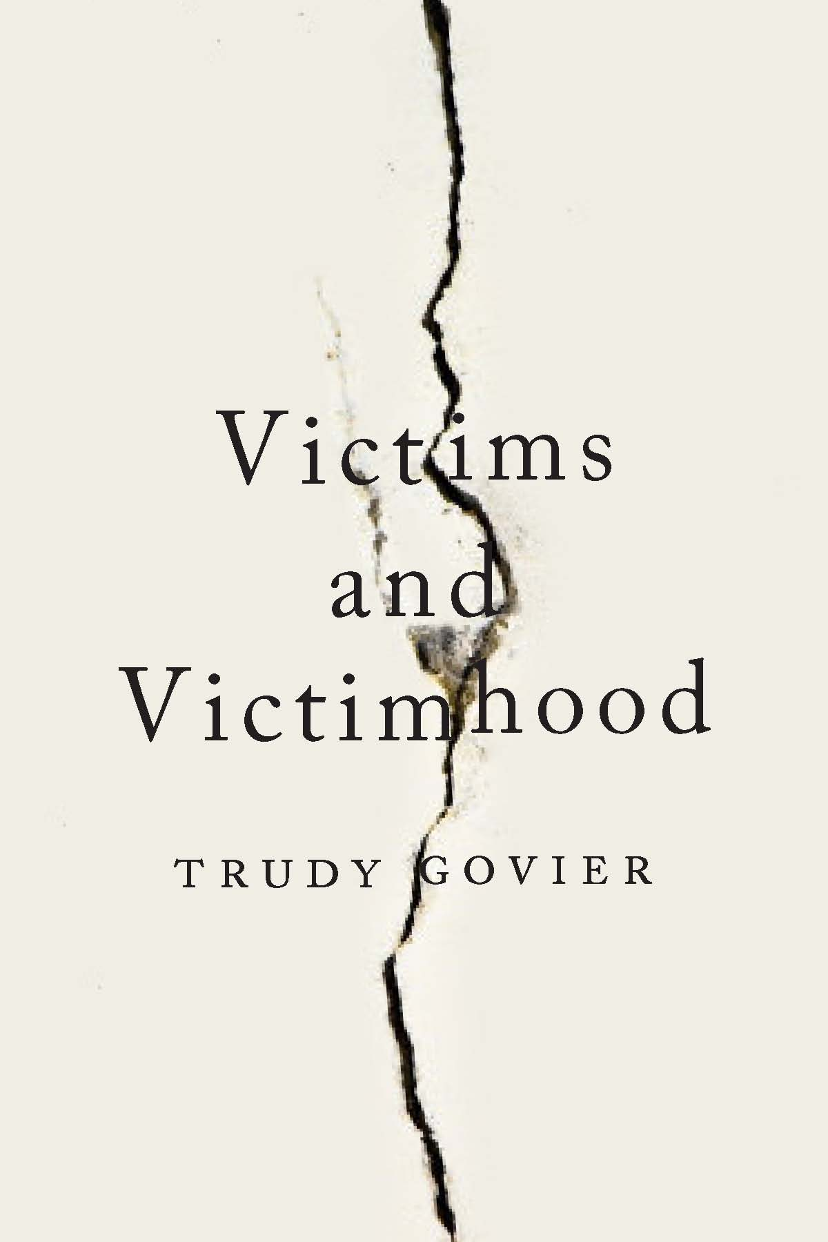 Victims and Victimhood: Trudy Govier in Conversation