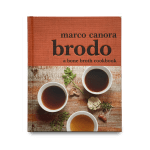 The Brodo Cookbook by Chef Marco Canora
