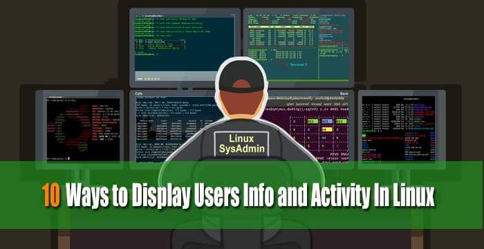 Display Users Info and Activity In Linux