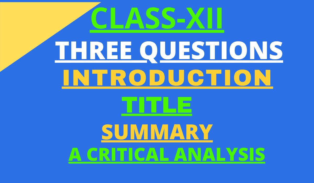 THREE QUESTIONS SUMMARY ANALYSIS