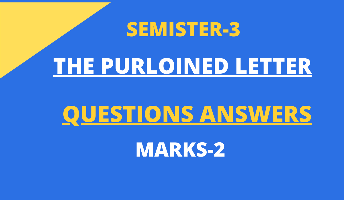 The Purloined Letter Questions and Answers Marks-2