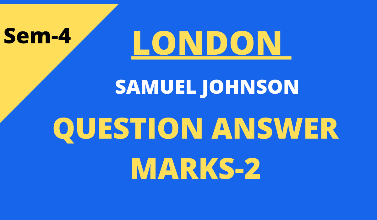 London by Samuel Johnson Questions and Answers Marks 2