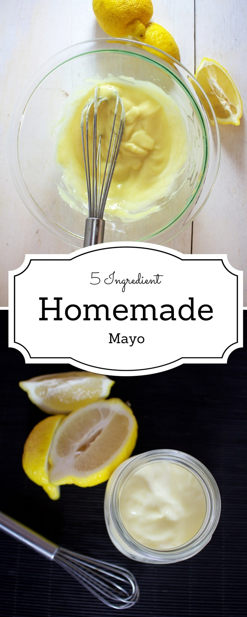 5 Ingredient Homemade Mayonnaise