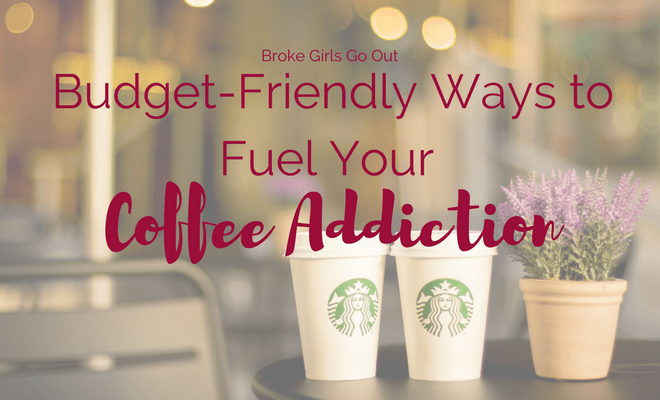 budget-friendly ways to fuel your coffee addiction
