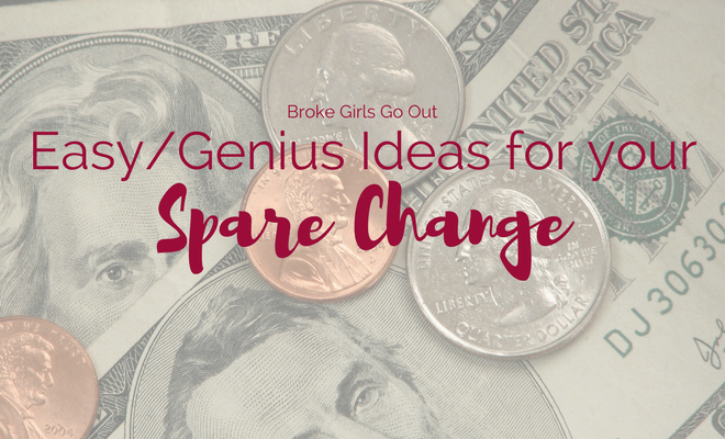 easy/genius ideas for your spare change