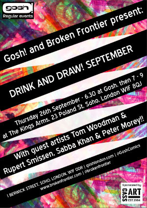 The Gosh! Comics and Broken Frontier Drink and Draw is Back on Thursday September 26th with Guest Creators Sabba Khan, Peter Morey, Tom Woodman and Rupert Smissen