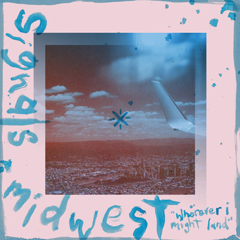 Signals Midwest - Wherever I Might Land