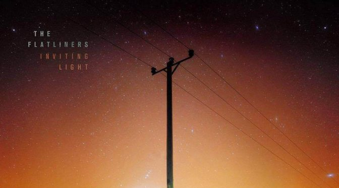 Album Review: The Flatliners – <i>Inviting Light</i>