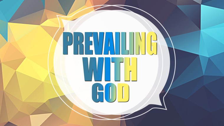 Prevailing With God