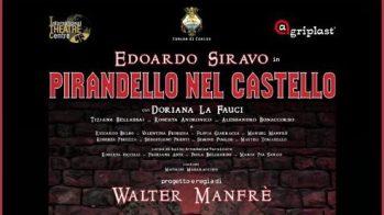 """IL """"BRONTESE"""" ALESSANDRO BONACCORSO IN """"PIRANDELLO NEL CASTELLO"""" CON LA REGIA DI WALTER MANFRE'"""