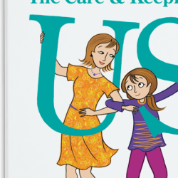 The Care & Keeping of Us: A How to Say it Book