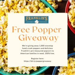 Franklin's Gourmet Popcorn Giving Away Popcorn & Hand-Crank Poppers to 1,000 People