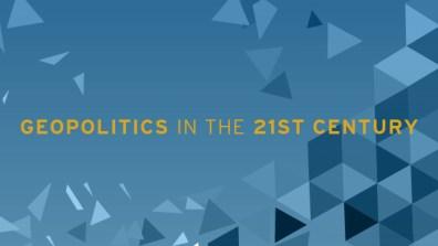 Geopolitics in the 21st Century