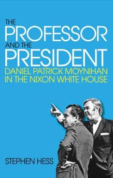 The Professor and the President: Daniel Patrick Moynihan in the