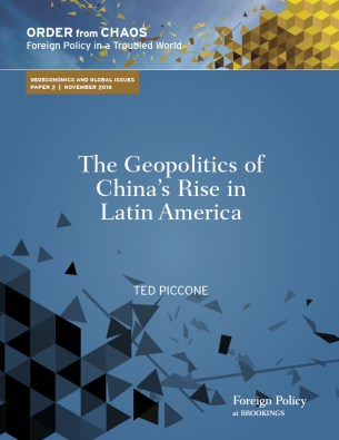 """The Geopolitics of China's Rise in Latin America"" by Ted Piccone"