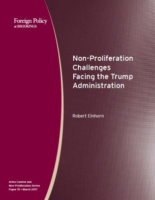 """Non-Proliferation Challenges Facing the Trump Administration"" by Robert Einhorn (cover)"