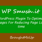 Smush.It WordPress Plugin For Optimizing Images