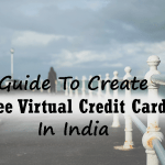A Complete Guide To Get Free Virtual Credit Card (VCC) In India