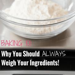 Kitchen Weight Scale Big Sinks Baking Basics: Weighing Ingredients | Brown Eyed Baker