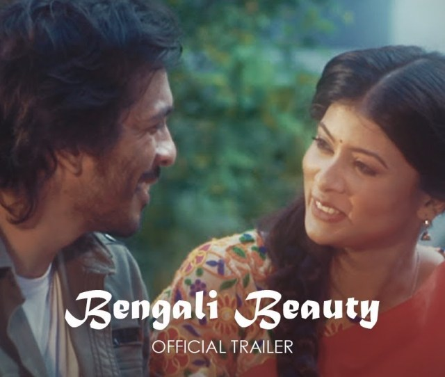 Bengali Beauty A Magical Film That Will Sweep You Off Your Feet