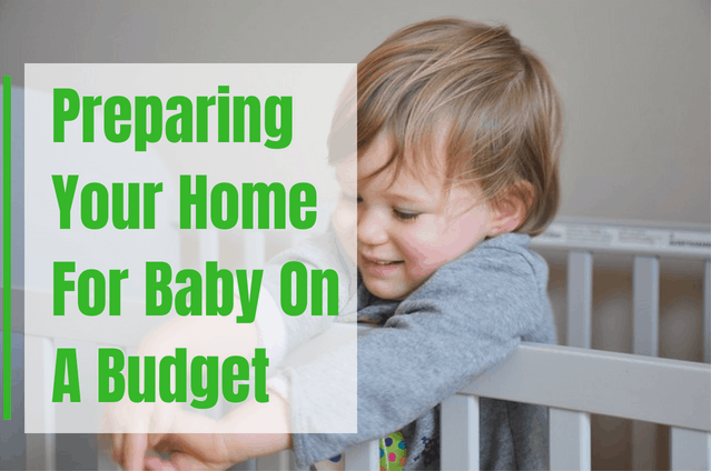 How To Prepare Your Home For Baby On A Small Budget
