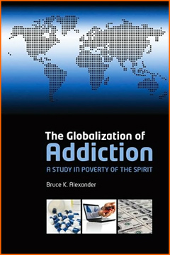 The Globalization of Addiction, A Study in Poverty of the Spirit