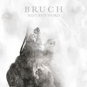 BRUCH-Nature's-Word-CD-cover-single alternative folk music new