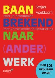 Baanbrekend naar (ander) werk eBook, Gerjan Apeldoorn | 9789492939647 |  Alle managementboeken - bruna.nl