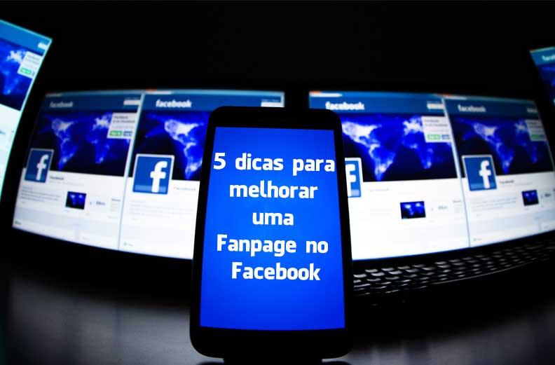 5 dicas para melhorar uma Fanpage no Facebook