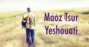 Maoz-tsur-yeshouati