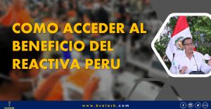 Como acceder al crédito de Activa Perú, que respalda el Gobierno Central.