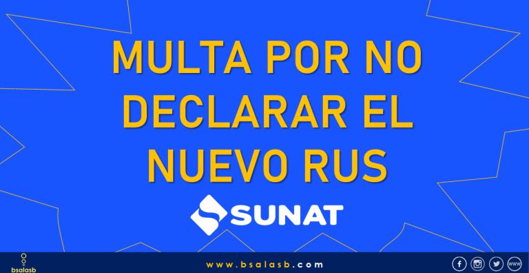 Lee más sobre el artículo SUNAT: Existe multa por no declarar a tiempo el Nuevo RUS
