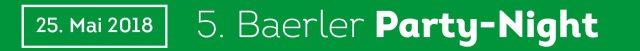 Schützenfest 2018: Baerler Party-Night am 25. Mai 2018