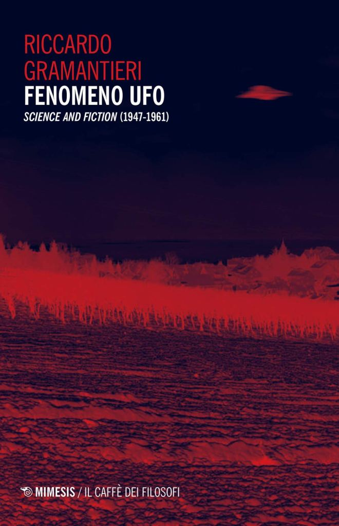 FENOMENO UFO. Science and fiction (1947-1961) - Riccardo Gramantieri
