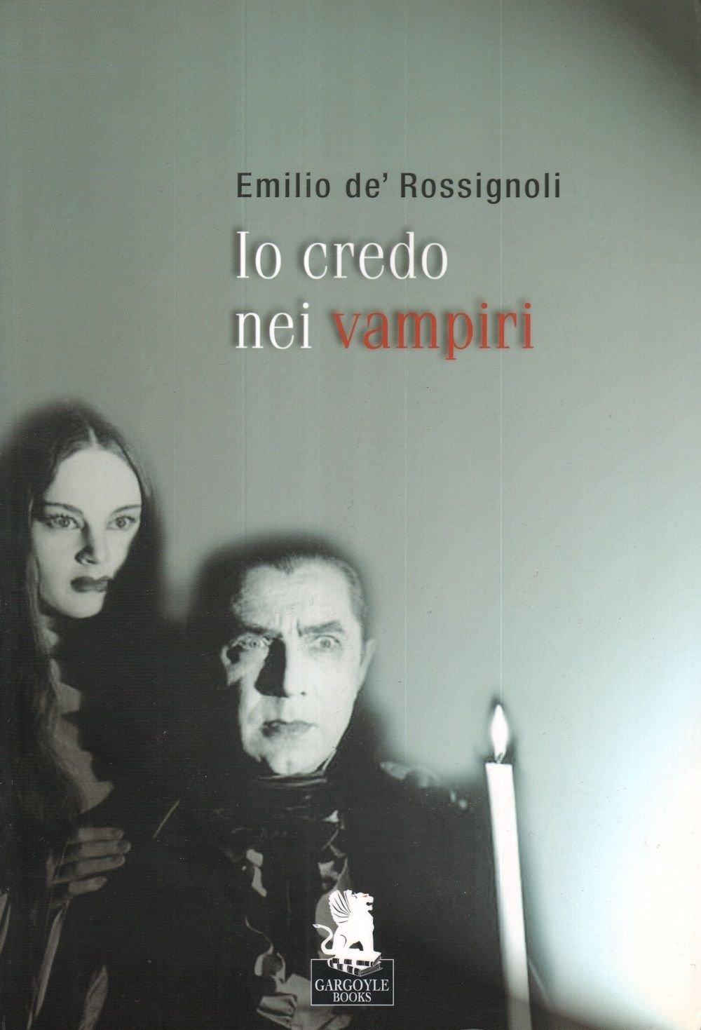 Emilio De Rossignoli - Io credo nei vampiri