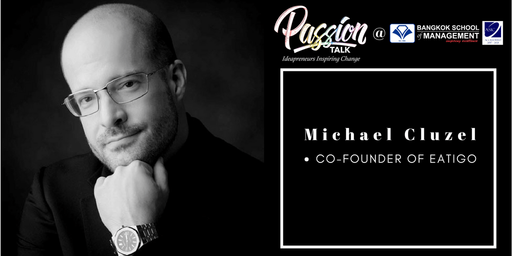 Date: March 6thPassion Talk – Ideapreneurs Inspiring Change Serial Events:  Meet the co-founder of Eatigo, Michael Cluzel
