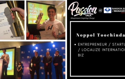 Date: April 20thPassion Talk – Ideapreneurs Inspiring Change Serial Events:  Meet Noppol Toochinda