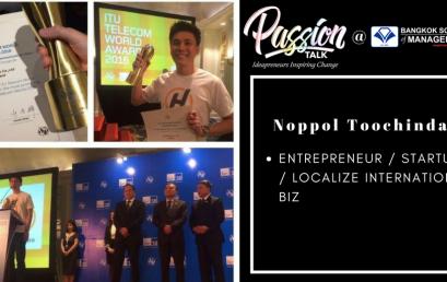 Date: April 20thPassion Talk – Ideapreuners Inspiring Change Serial Events:  Meet Noppol Toochinda