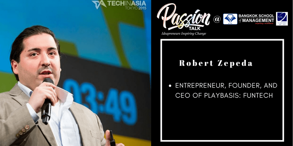 Date: May 8th <br></br> Passion Talk &#8211; Ideapreneurs Inspiring Change Serial Events: Meet Robert Zepeda &#8211; entrepreneur, founder, and CEO of Playbasis: FunTech
