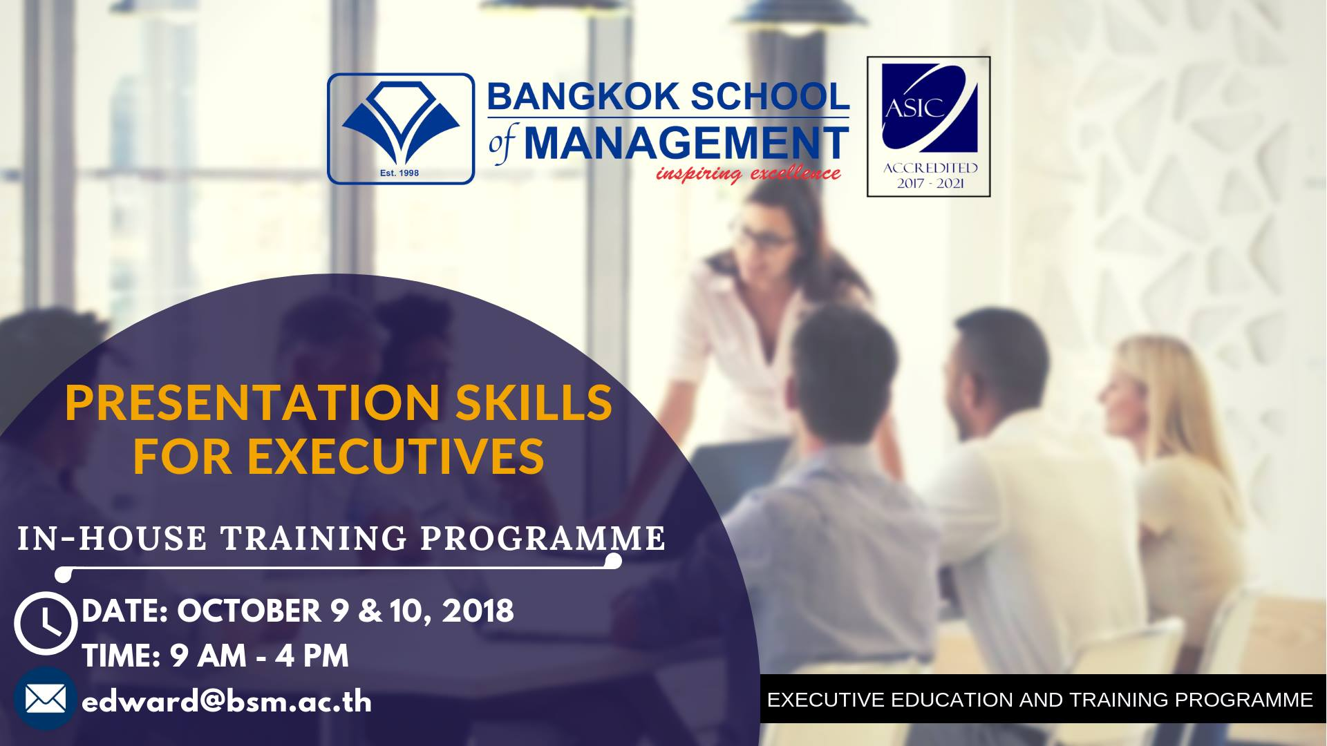 Date: October 9 – 10, 2018Training Programme: Presentation Skills for Executives