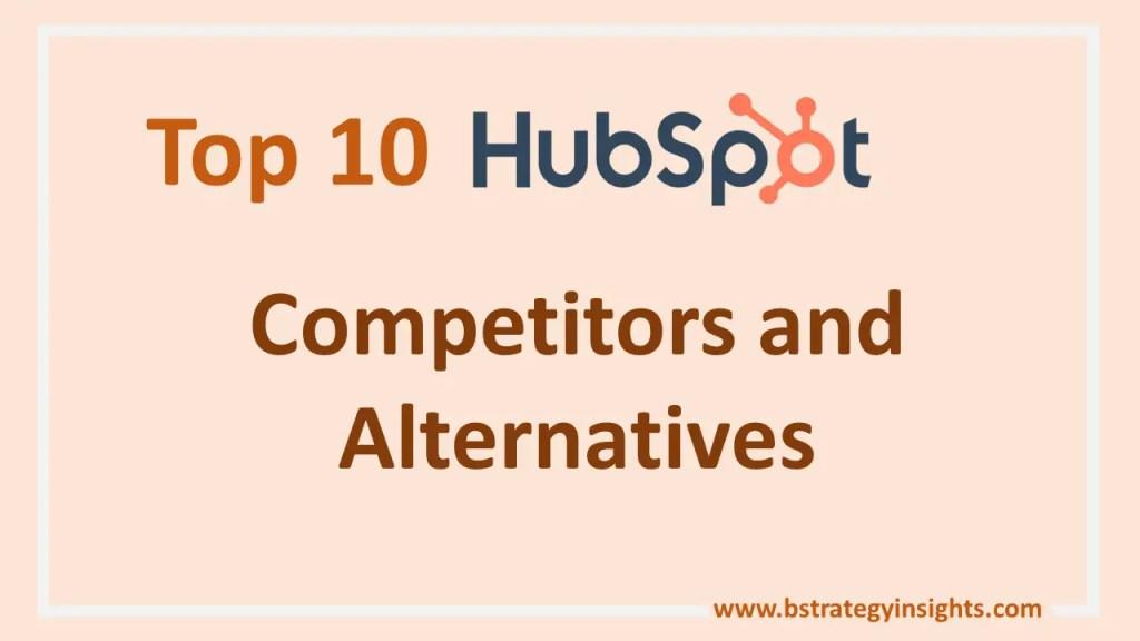 Top 10 HubSpot Competitors and Alternatives