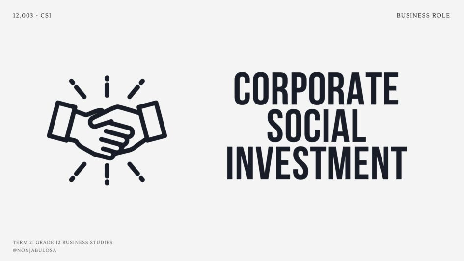 Definition of Corporate Social Investment: CSI vs CSR